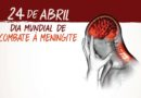 24 de abril – Dia Mundial de Combate à Meningite